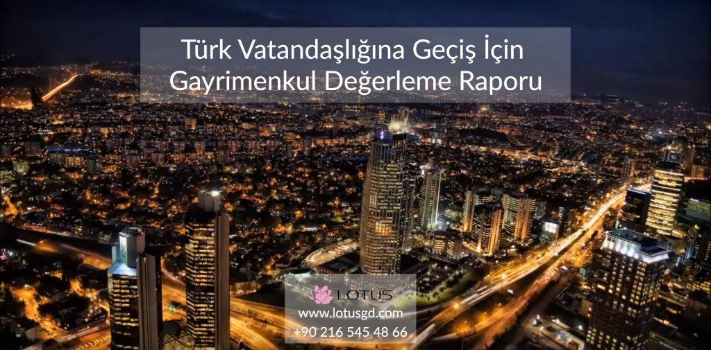 Türk Vatandaşlığına Geçiş İçin Gayrimenkul Değerleme Raporu